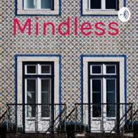Mindless podcast
