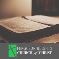 Sermons – Ferguson Heights Church of Christ podcast