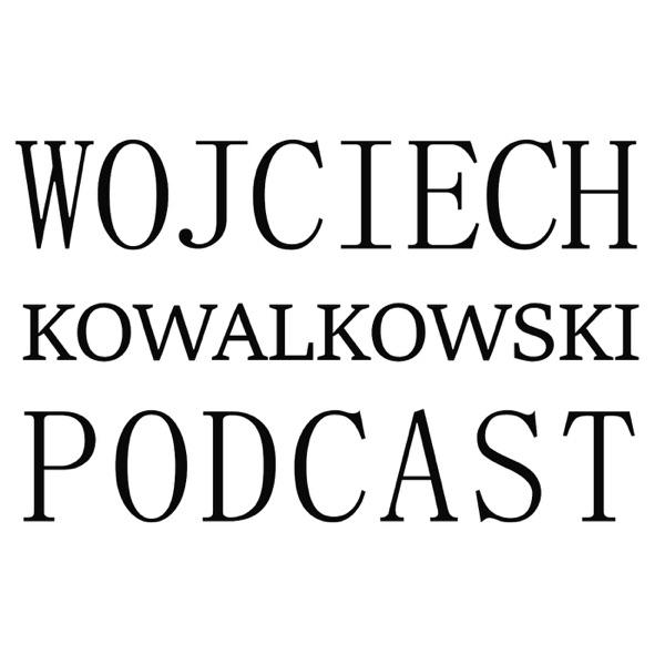 Wojciech Kowalkowski Podcast