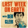 Last Week on Earth with Ben Gleib artwork