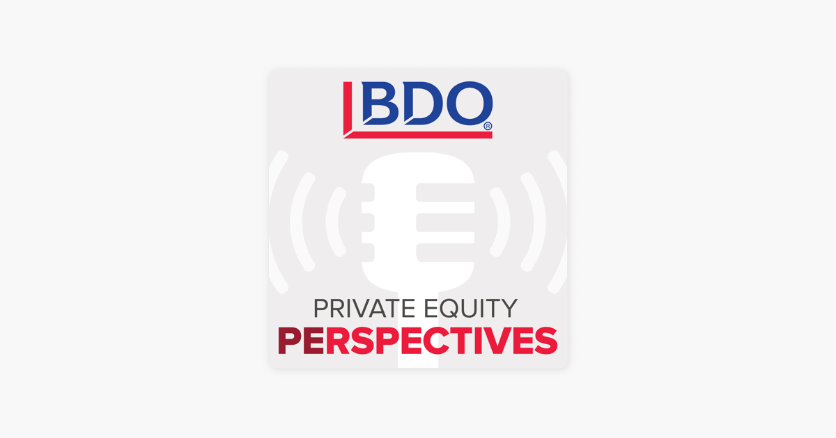 BDO Private Equity PErspectives Podcast on Apple Podcasts