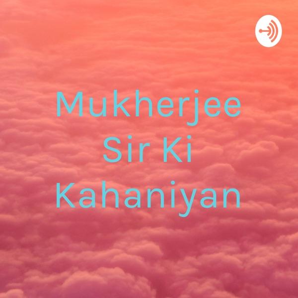 Mukherjee Sir Ki Kahaniyan