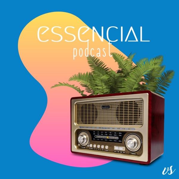 ESSENCIAL podcast