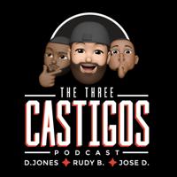 The Three Castigos podcast