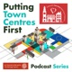 Putting Town Centres First