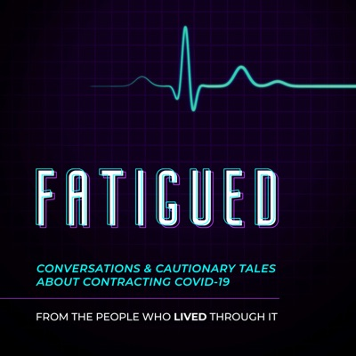 Fatigued Podcast