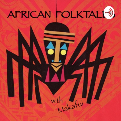 African Folktales Podcast:Makafui