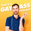 That's A Gay Ass Podcast artwork