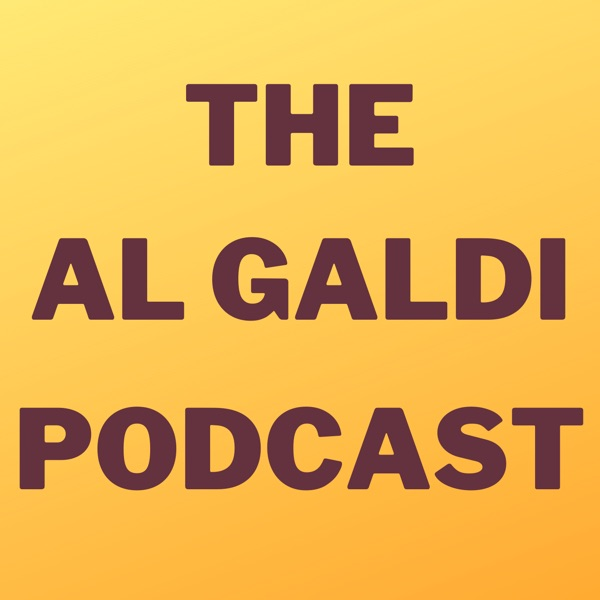 The Al Galdi Podcast