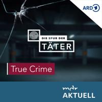 Die Spur der Täter - Der True Crime Podcast des MDR