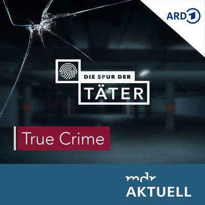Die Spur der Täter - Der True Crime Podcast des MDR:Mitteldeutscher Rundfunk