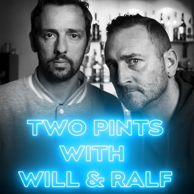 Two Pints with Will & Ralf:Will Mellor & Ralf Little