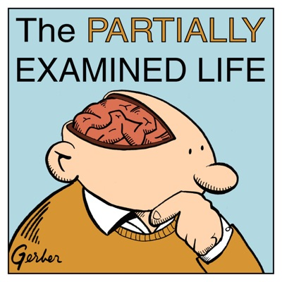 The Partially Examined Life Philosophy Podcast:Mark Linsenmayer