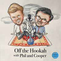Off the Hookah with Phil and Cooper