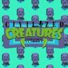 Civilized Creatures Presents