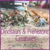 Dinosaurs and Prehistoric Creatures with Morgan artwork