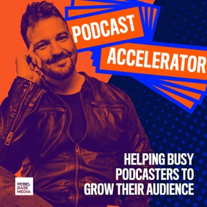 The Podcast Accelerator