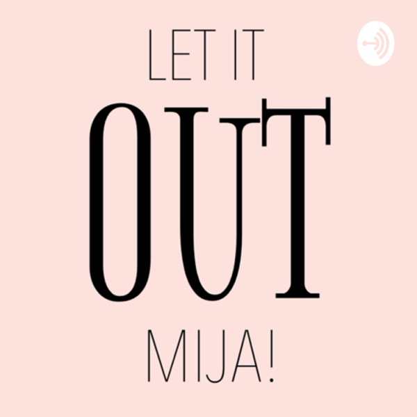 Let it out Mija! with Cinthia Tamayo
