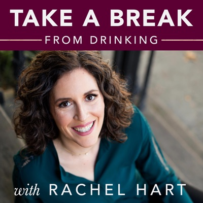 Take a Break from Drinking:Rachel Hart