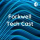 Forkwell Tech Cast