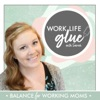 Work Life Glue - Creating Balance that Sticks for Busy Working Moms    Time Management, Productivity, Routines, Hacks, Ritual