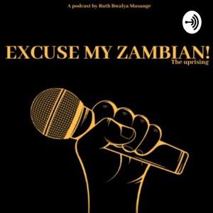 EXCUSE MY ZAMBIAN