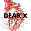 Dear X  artwork