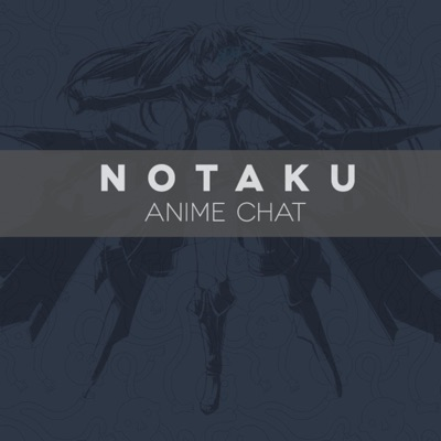 Notaku - Anime Chat
