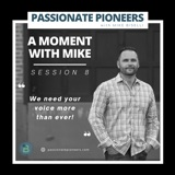 A Moment with Mike | Session 8