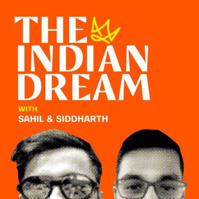 The Indian Dream:Sahil & Siddharth