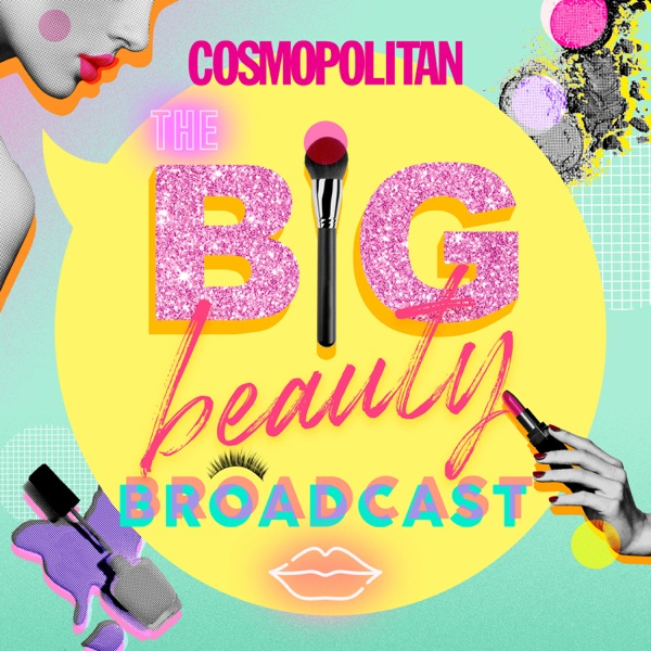 The Big Beauty Broadcast   Cosmopolitan Middle East