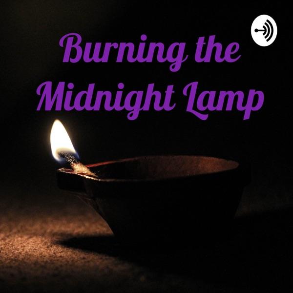 Burning the Midnight Lamp