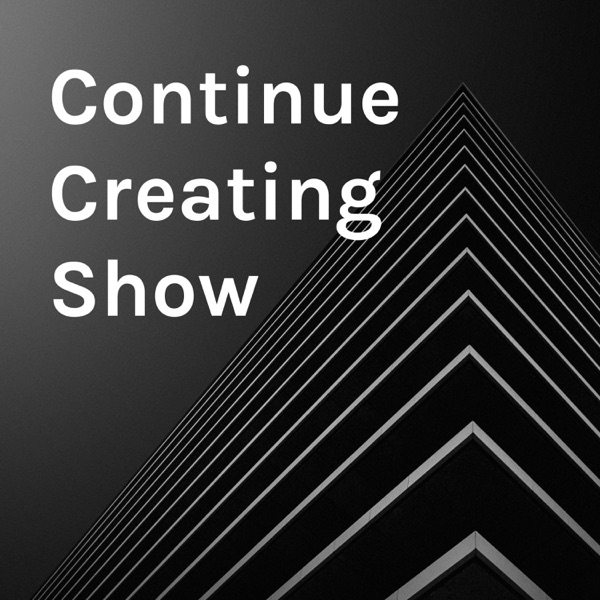 Continue Creating Show