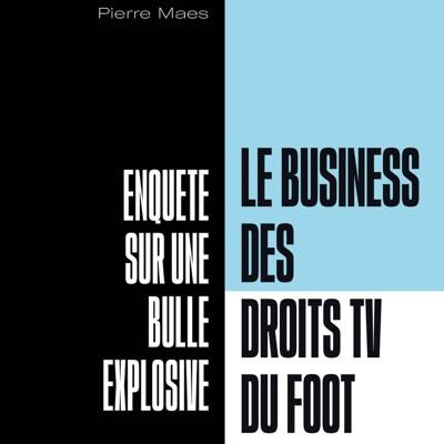 Le Business des Droits TV du Foot:Pierre Maes