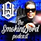 The Smokin Word Podcast