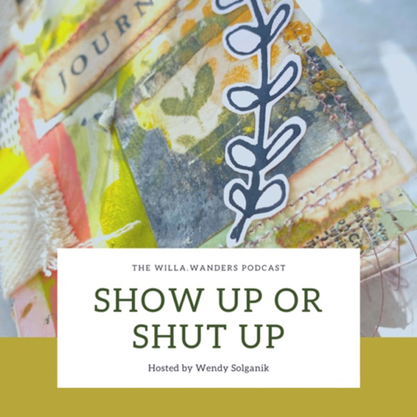 Show Up or Shut Up with Wendy Solganik