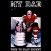 My Dad Used to Play Hockey artwork
