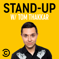 Stand-Up w/ Tom Thakkar