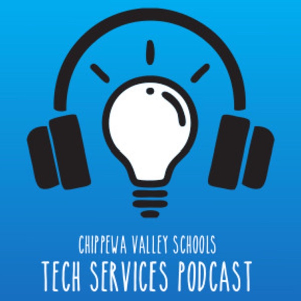 Chippewa Valley Schools - Technology Services Podcast
