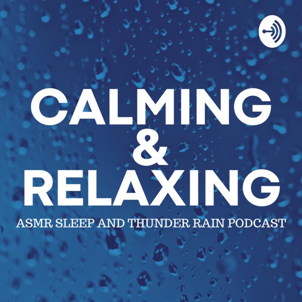 Sleep Calming and Relaxing ASMR Thunder Rain Podcast for Studying, Meditation and Focus Artwork