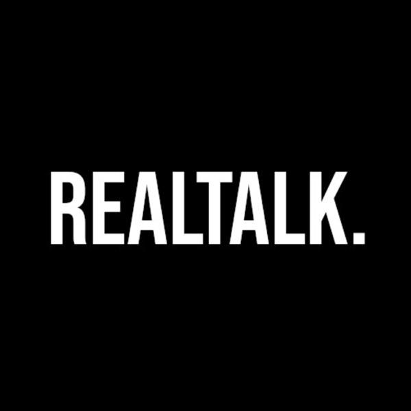 Realtalk.