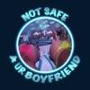 Not Safe 4 Ur Boyfriend artwork