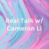 Real Talk w/Cameron Li artwork