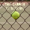 This Cannot Be Serious - A Tennis Podcast artwork