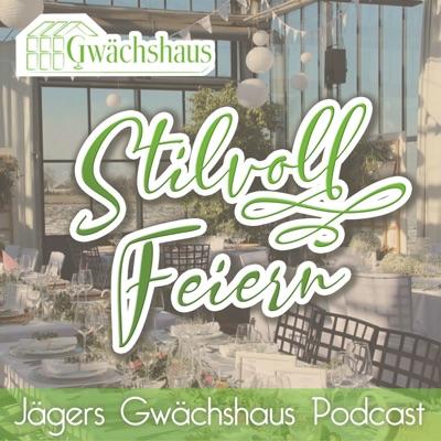 Stilvoll feiern - Jägers Gwächshaus Podcast