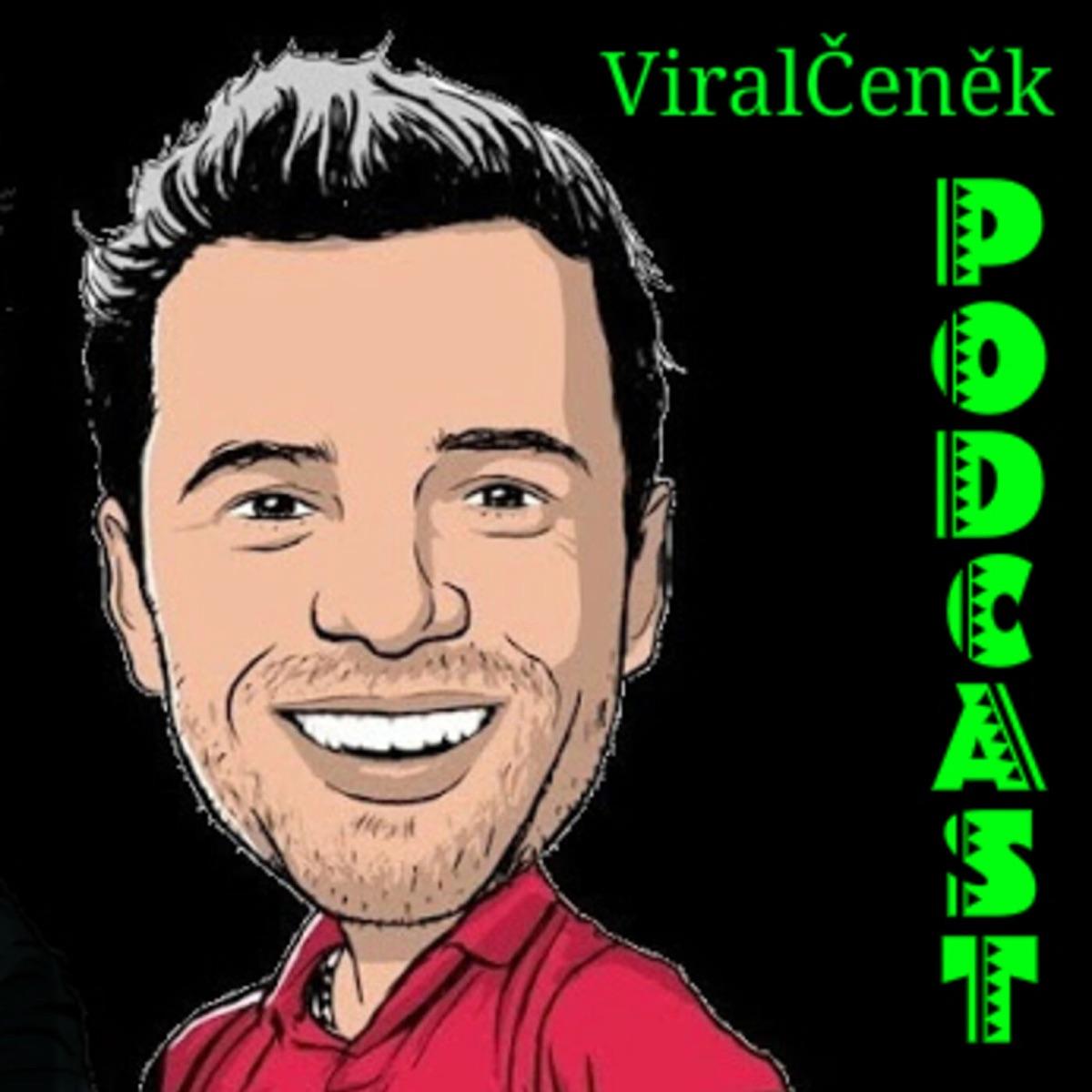 ViralČeněk Podcast