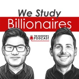 Image of We Study Billionaires - The Investor's Podcast Network podcast