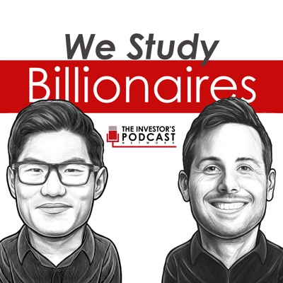 We Study Billionaires - The Investor's Podcast Network:The Investor's Podcast Network