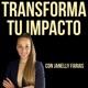 Transforma Tu Impacto con Janelly Farias | Para Lideres