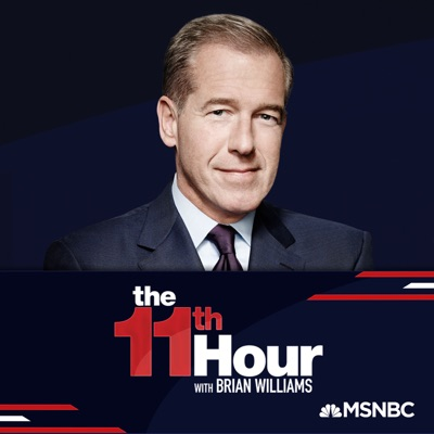 The 11th Hour with Brian Williams:Brian Williams, MSNBC